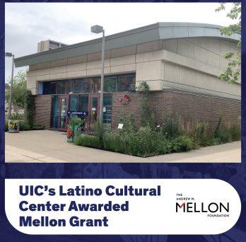 UIC's Latino Cultural Center Awarded Mellon Grant