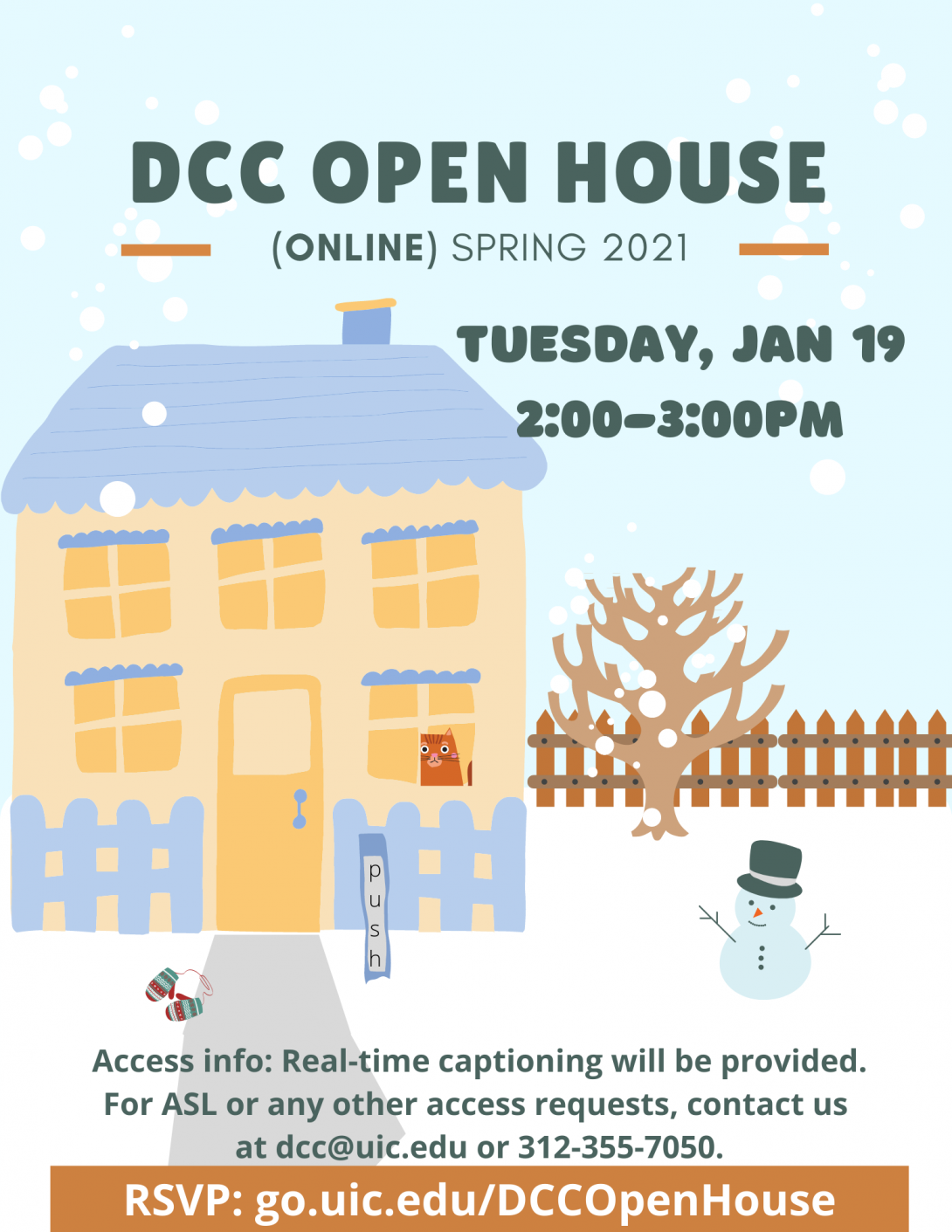 A yellow and blue two story house has a fence, a gold front door, and gold windows with blue awnings. A post with a vertical push button sits in front of the front door. On a snowy lawn, there is a snowman and a pair mittens. To the right of the house is a yard with a tree and a fence. DCC Open House: (Online) Spring 2021 is at the top in large gray letters, and there is a copper band at the bottom with white text that says