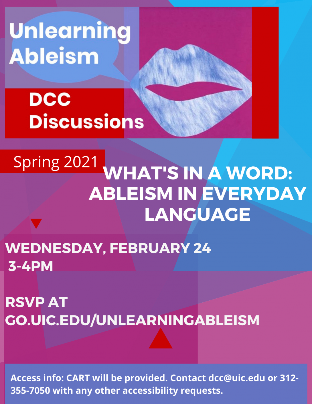 White lettering on a purple, blue and pink prismatic background, with a large Unlearning Ableism logo at the top. The logo shows a pair of large blue lips with a speech bubble on top of fuchsia, red, and blue squares. There are some small red shapes dotting the poster and a blue band at the bottom with the access info.